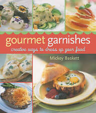Gourmet Garnishes: Creative Ways to Dress Up Your Food