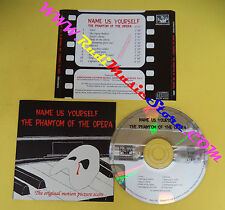 CD SOUNDTRACK Name Us Yourself,The Phantom Of The Opera CDNUY002 PROMO(OST3)
