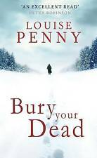 Bury Your Dead, By Louise Penny,in Used but Acceptable condition