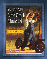 NEW What My Little Boy Is Made Of: A Memory Book