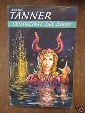 RACHEL TANNER / L EMPREINTE DES DIEUX  / 2002