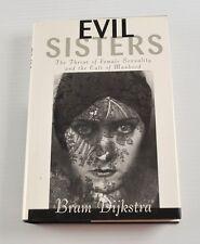 Signed Copy Evil Sisters Female Sexuality Cult Manhood Bram Dijkstra 1996 AA4O23
