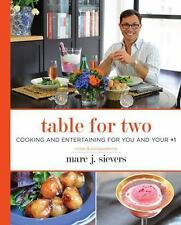 Table for Two : Cooking and Entertaining for You and Your +1 by Marc Sievers...