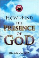 How to Find the Presence of God by Dr. D. K. Olukoya