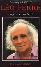 Léo FERRÉ - Biographie par Dominique LACOUT - Ed. Sévigny 1991 - CHANSON POESIE