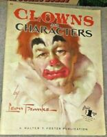 Walter T Foster How to Draw CLOWNS & Characters by Leon Franks  #62 - 32 pages