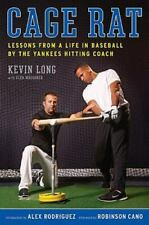 Cage Rat : Lessons from a Life in Baseball by the Yankees Hitting Coach by Glen