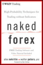NEW Naked Forex: High-Probability Techniques for Trading Without Indicators