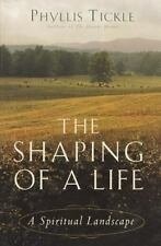 The Shaping of a Life: A Spiritual Landscape by Tickle, Phyllis