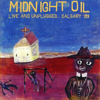 Midnight Oil - Live And Unplugged... Calgary '93 (2016)  CD  NEW  SPEEDYPOST