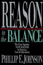 Reason in the Balance: The Case Against Naturalism in Science, Law, and Educati