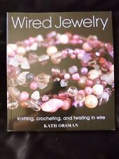 Wired Jewelry Knitting Crocheting Twisting in Wire Kath Orsman NEW BIT IMPERFECT