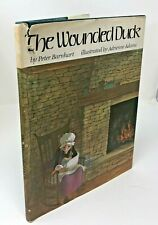 THE WOUNDED DUCK by Peter Barnhart Adrienne Adams 1979 1st printing HB/DJ