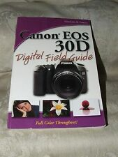 2007 First Canon EOS 30D Digital Field Guide Full Color by Charlotte K Lowrie