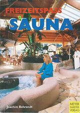 Freizeitspaß Sauna : Ausstattungen - Kunden - Personal / Joachim Behrendt
