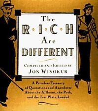 The Rich Are Different: A Priceless Treasury of Quotations and Anecdotes About t