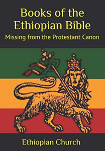 Books of the Ethiopian Bible: Missing from the Protestant Canon Paperback - 2019
