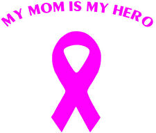 Mom Hero decal, my mom is my hero sticker, breast cancer decal