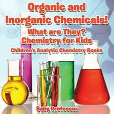 Organic And Inorganic Chemicals! What Are They Chemistry For Kids - Childre...