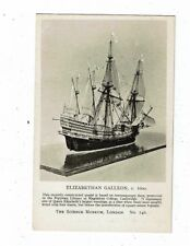 POST CARD A LONDON SCIENCE MUSEUM CARD AN ELIZABETHAN GALLEON, c. 1600