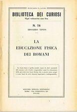 Biblioteca dei curiosi N.78- La educazione fisica dei romani (1934)