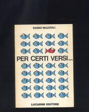 Dario Mazzoli , Per certi versi... Lucarini 1985, presentazione Nino Manfredi R