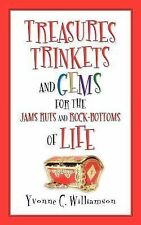 Treasures Trinkets and Gems for the Jams Ruts and Rock-Bottoms of Life by...