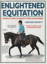 "HEATHER MOFFETT - ""ENLIGHTENED EQUITATION"" - HORSES - DAVID & CHARLES HB (1999)"