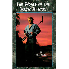The World of the Relic Hunter by Ed Fedory Published by Whites Electronics
