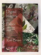 """""""Digital Imagery on Fabric"""" Book by Ruth Brown"""