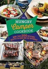 The Hungry Camper: More than 200 delicious recipes to cook and eat outdoors