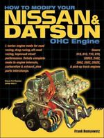 How to Modify Your Nissan and Datsun Ohc Engine : Covers 510, 610, 710, 810, ...