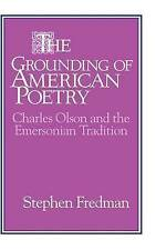 The Grounding of American Poetry: Charles Olson and the Emersonian-ExLibrary