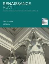 NEW-Renaissance Revit :Creating Classical Architecture with Modern Software