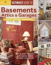 Ultimate Guide to Basements, Attics & Garages: Plan, Design, Remodel Ultimate G