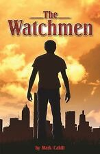 The Watchmen by Cahill, Mark