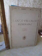 IL GIOCO Del CALCIO FIORENTINO,Alfredo LENSI,1931,Ltd.Ed. 232/300,Illustrated