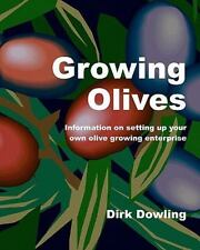 Growing Olives : Information on Setting up Your Own Olive Growing Enterprise...