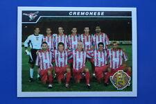 Panini CALCIATORI 2004/05 2004 2005  N. 672 CREMONESE SQUADRA DA BUSTINA!!
