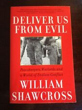 Deliver Us from Evil : Peacekeepers, Warlords and a World of Endless Conflict...