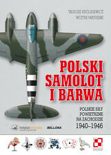 POLISH AIRCRAFT CAMOUFLAGE AND MARKINGS. POLISH AIR FORCE IN THE WEST 1940-1946