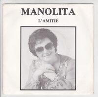 """MANOLITA 45T 7"""" L'AMITIE - SES YEUX PERDUS Marcel Defives Solange CARON 94470 M"""