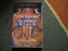 Jean DELUMEAU: Une histoire du paradis 1: le jardin des délices