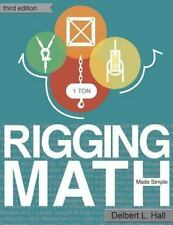 Rigging Math Made Simple, Third Edition: By Hall, Delbert