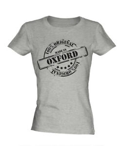MADE IN OXFORD LADIES T-SHIRT GIFT CHRISTMAS BIRTHDAY 18TH 30TH 40TH 50TH 60TH
