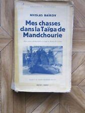 Mes chasses dans la taiga de Mandchourie par N.Baikov chez Payot 1938