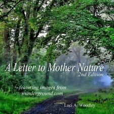 USED (LN) A Letter to Mother Nature (Second Edition) (Volume 1) by Luci A Woodle