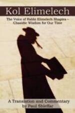 Kol Elimelech : The Voice of Rabbi Elimelech Shapira (2008, Paperback)