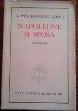 Fraccaroli Arnaldo - NAPOLEONE SI SPOSA - Mondadori - 1944
