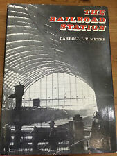 The Railway Station: An Architectural History Carroll LV Meeks